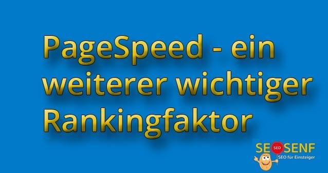 PageSpeed – ein weiterer wichtiger Rankingfaktor #012