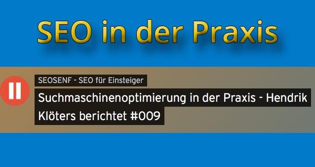 Suchmaschinenoptimierung in der Praxis – Hendrik Klöters berichtet #009
