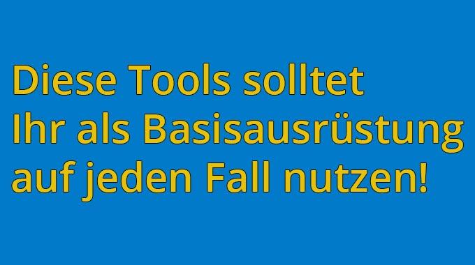 Diese Tools sollte jeder Seitenbetreiber als Basis nutzen