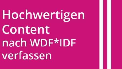 Hochwertigen Content nach WDF*IDF verfassen #015