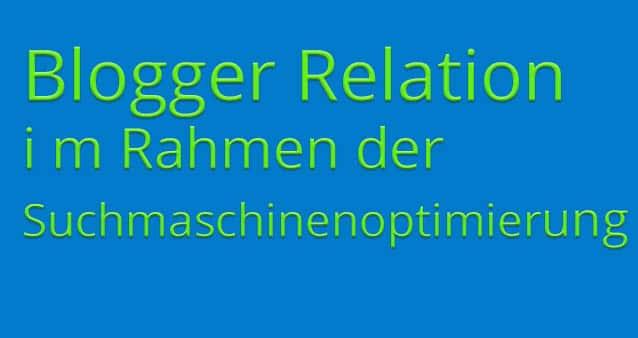 Blogger Relations – Wie gute Kooperationen der Suchmaschinenoptimierung dienen #019