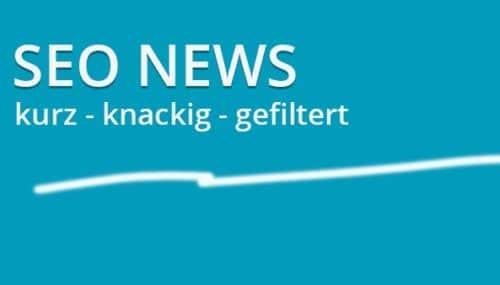 SEO-News (1) – Wichtige News kurz, knackig und gefiltert #033