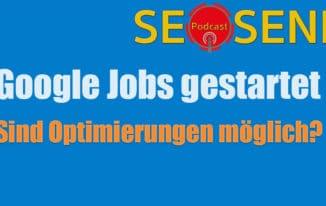 Google Jobs gestartet – das solltet ihr wissen! #093