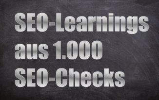Learnigs aus 1.000 SEO-Checks – was machen Websites falsch, was lernen wir daraus? #098