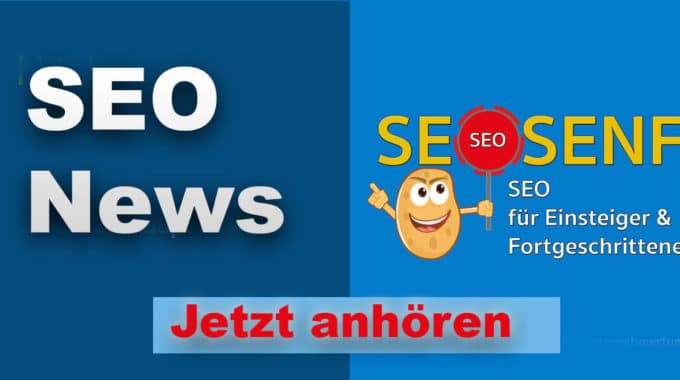 SEO News – Textlänge, Rankingverluste, Neue Features in Search Console, Affiliate Links, … #135