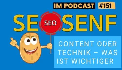 Content oder Technik – was ist wichtiger für den gezielten Sichtbarkeitsaufbau bei Google? #151